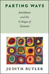 Parting Ways: Jewishness and the Critique of Zionism (New Directions in Critical Theory)