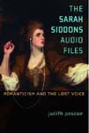 The Sarah Siddons Audio Files: Romanticism and the Lost Voice
