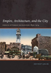 Empire, Architecture, and the City: French-Ottoman Encounters, 1830-1914