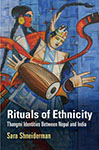 Rituals of Ethnicity: Thangmi Identities Between Nepal and India