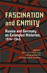 Fascination and Enmity: Russia and Germany as Entangled Histories, 1914-1945 (Pitt Russian East European)