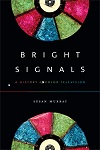 Bright Signals: A History of Color Television