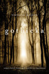 Gothicka: Vampire Heroes, Human Gods, and the New Supernatural