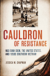 Cauldron of Resistance: Ngo Dinh Diem, the United States, and 1950s Southern Vietnam