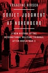 Soviet Judgment at Nuremberg: A New History of the International Military Tribunal after World War II