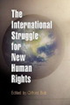 The International Struggle for New Human Rights