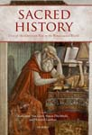 Sacred History: Uses of the Christian Past in the Renaissance World