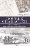 Double Character: Slavery and Mastery in the Antebellum Southern Courtroom