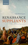 Renaissance Suppliants: Poetry, Antiquity, Reconciliation