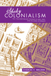 Shaky Colonialism: The 1746 Earthquake-tsunami in Lima, Peru, and Its Long Aftermath