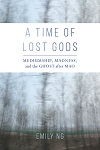 A Time of Lost Gods: Mediumship, Madness, and the Ghost after Mao